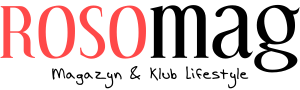 Magazyn lifestyle online! ROSOMAG.pl